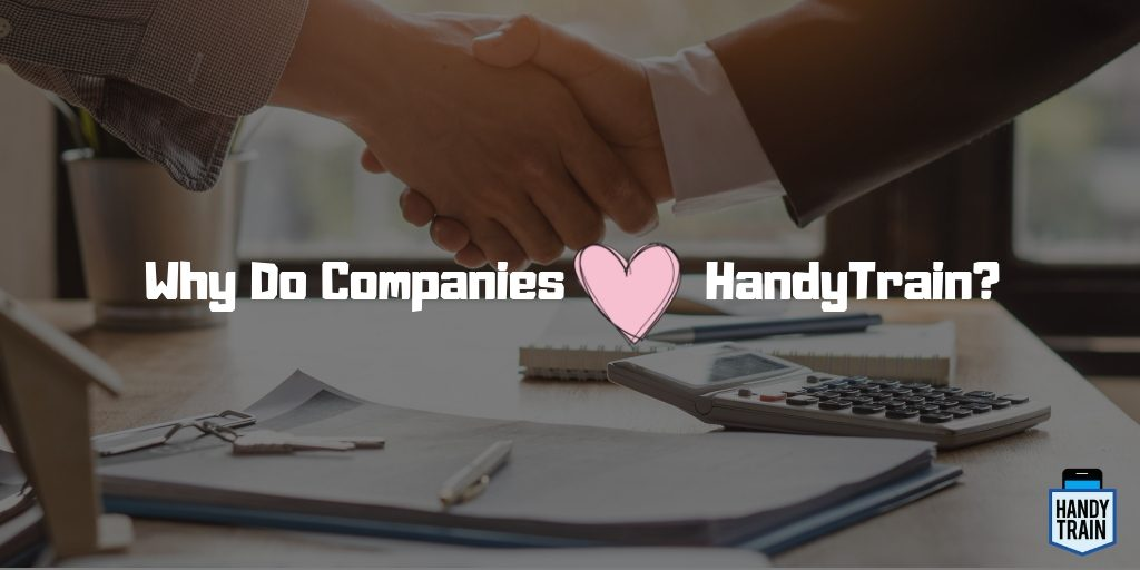 Why do companies love to train with HandyTrain?